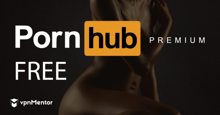 How to Watch PornHub Premium Free From Anywhere in 2021